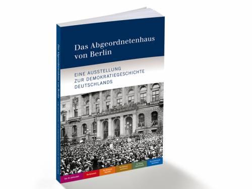 """Darstellung eines Buches: """"Das Abgeordnetenhaus von Berlin - Eine Ausstellung zur Demokratiegeschichte Deutschlands""""."""